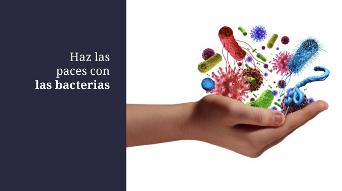 Hay que hacer la paz con las bacterias