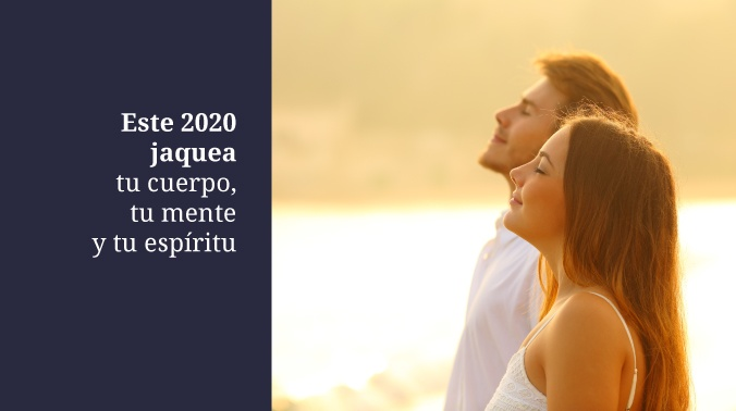 Este 2020 jaquea tu cuerpo, tu mente y tu espíritu