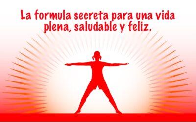 La formula secreta para una vida plena, saludable y feliz